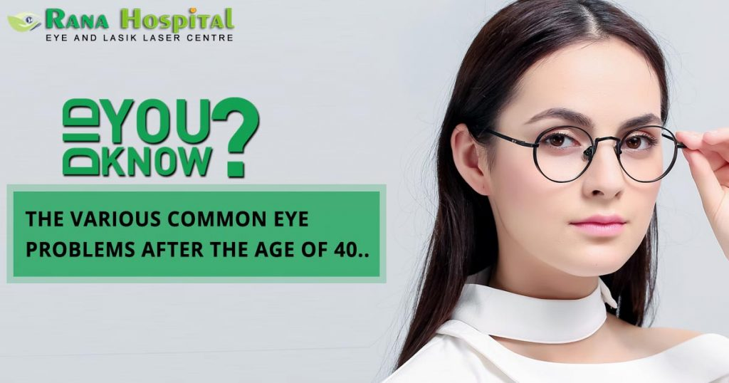 What are the various common eye problems after the age of 40?
