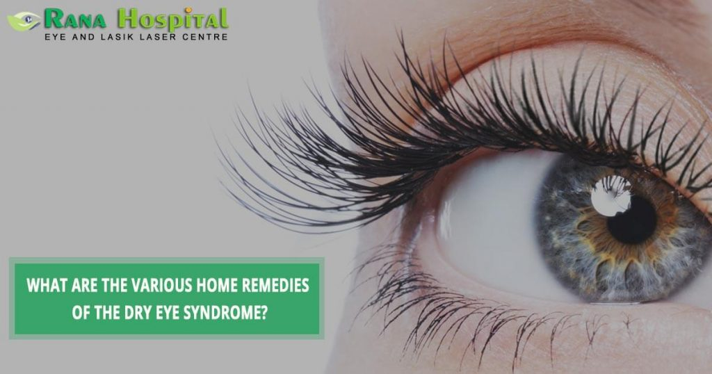 What Are The Various Home Remedies Of The Dry Eye Syndrome?