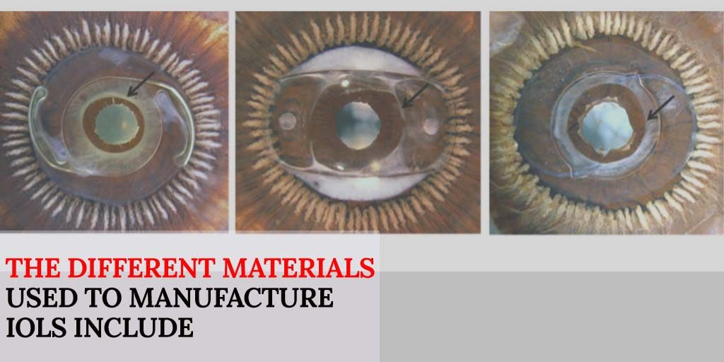 The different materials used to manufacture IOLs include;
